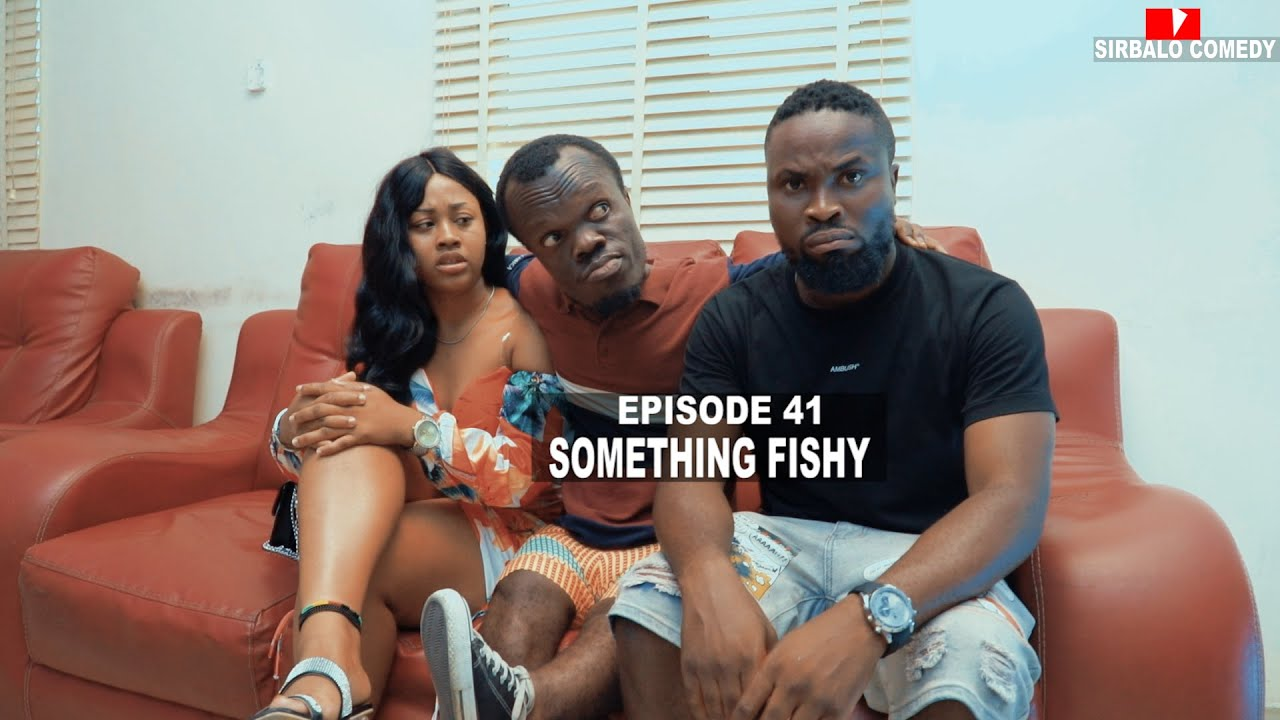 Download SOMETHING FISHY - SIRBALO COMEDY ( EPISODE 41 )
