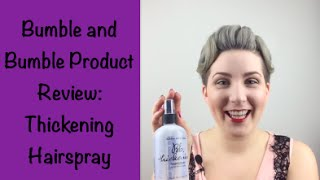Thickening Hairspray Bumble and Bumble Product Review