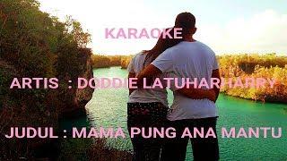 Download KARAOKE-MAMA PUNG ANA MANTU-DODIE LATUHARHARY