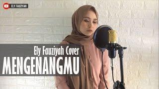 Kerispatih - Mengenangmu [ Lirik ] Ely Fauziyah Cover