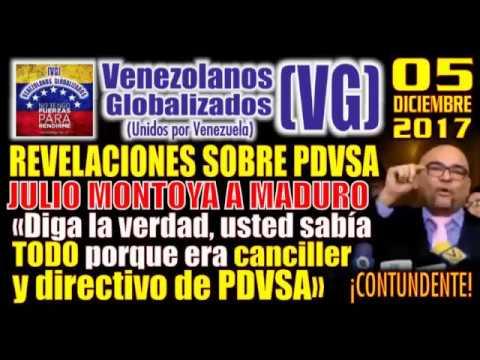 """(5/12/17) –REVELACIONES– J.Montoya: """"MADURO diga la verdad usted sabía TODO, era directivo de PDVSA"""""""