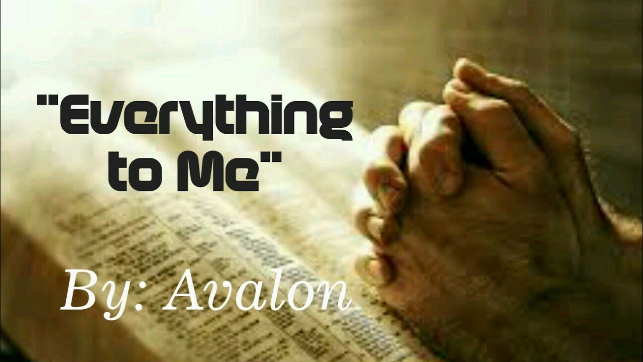Everything To Me By Avalon Sign Language