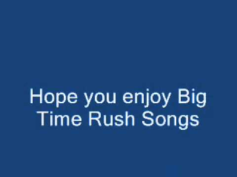 Download Big Time Rush Songs Free!!! 100% working!!!