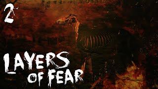 let s play layers of fear part 2 the second verse is scarier than the first early access