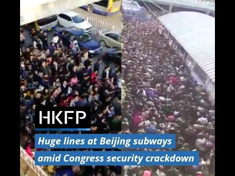 Huge lines form at Beijing subway stations as city steps up security for party congress