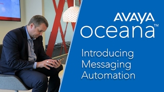 Introducing Avaya Oceana & Messaging Automation