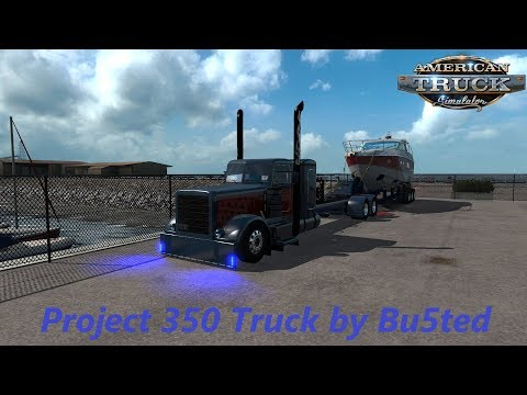 American Truck Simulator  Project 350 Truck by Bu5ted |