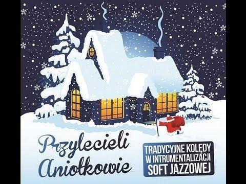 Cieszymy się i pod niebiosy - Tradycyjne kolędy w instrumentalizacji soft jazzowej