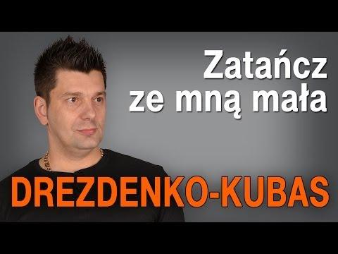 Drezdenko - Kubas - Zatańcz ze mną mała (Official Video) HD