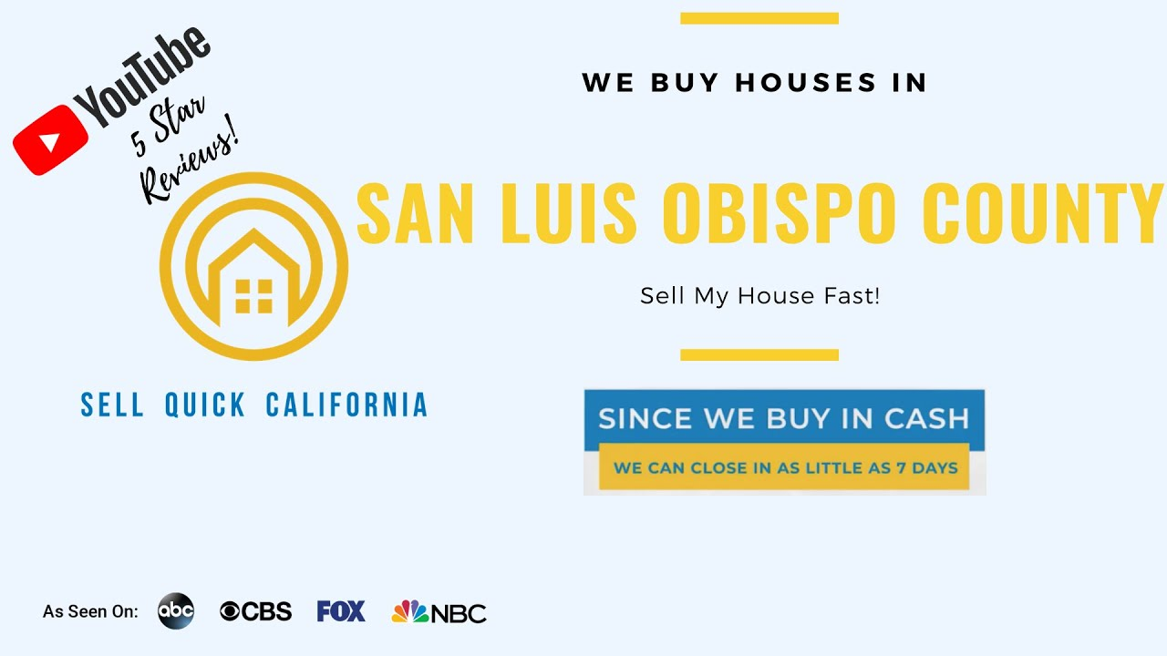 "We Buy Houses In San Luis Obispo County | Asking to ""Sell My House Fast?"""