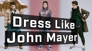 How To Dress Like John Mayer