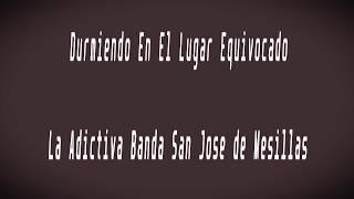 Karaoke-Durmiendo En El Lugar Equivocado-La Adictiva Banda San Jose de Mesillas