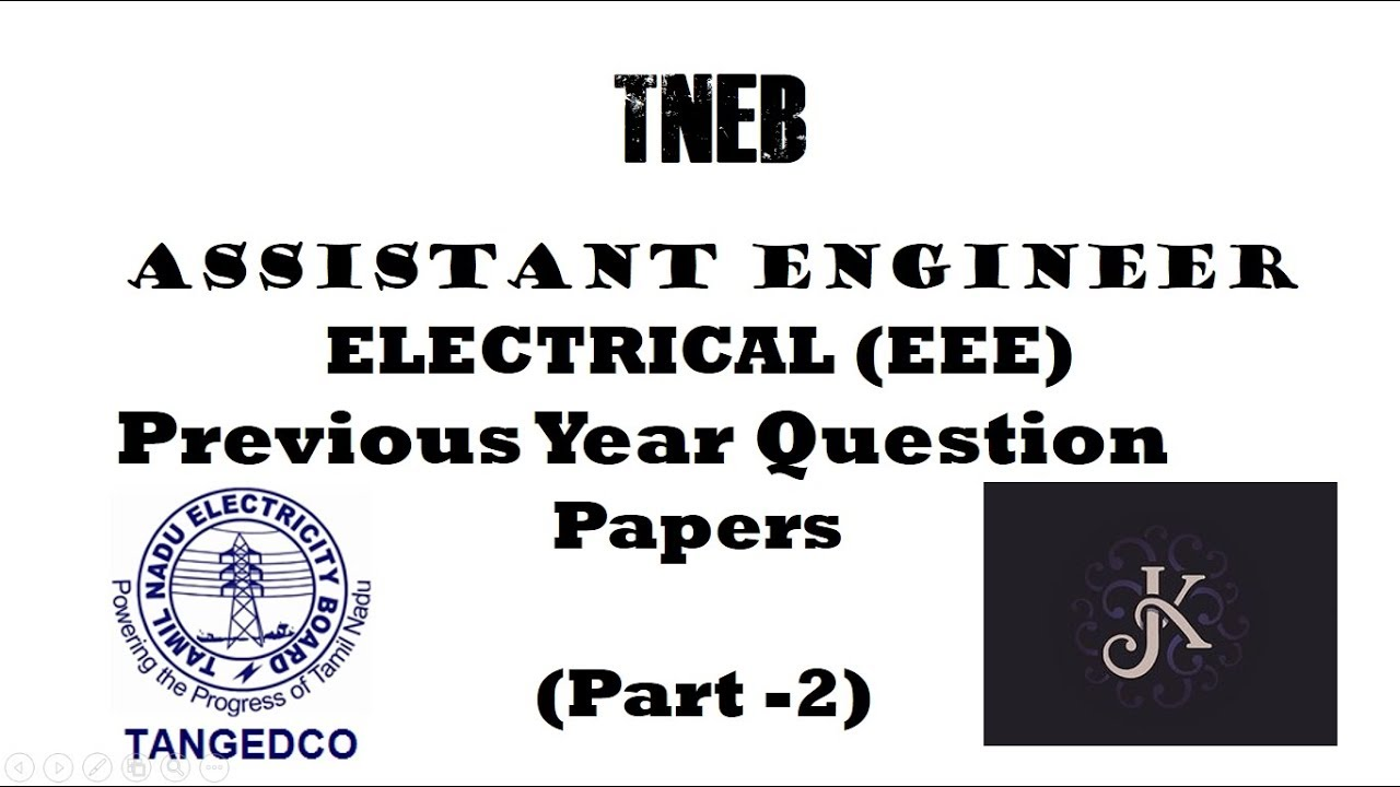 TNEB Assistant Engineer( Electrical) -2018 | Previous Year Q papers -Part 2