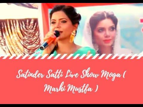 Satinder Satti Live Show Moga ( Marhi Mustfa )