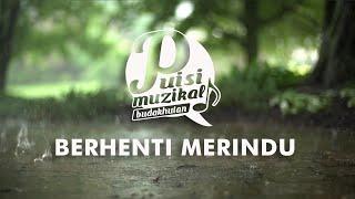 Berhenti Merindu - Puisi Muzikal Mp3