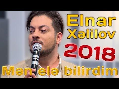 Elnar Xəlilov - Mən elə bilirdim (2018)