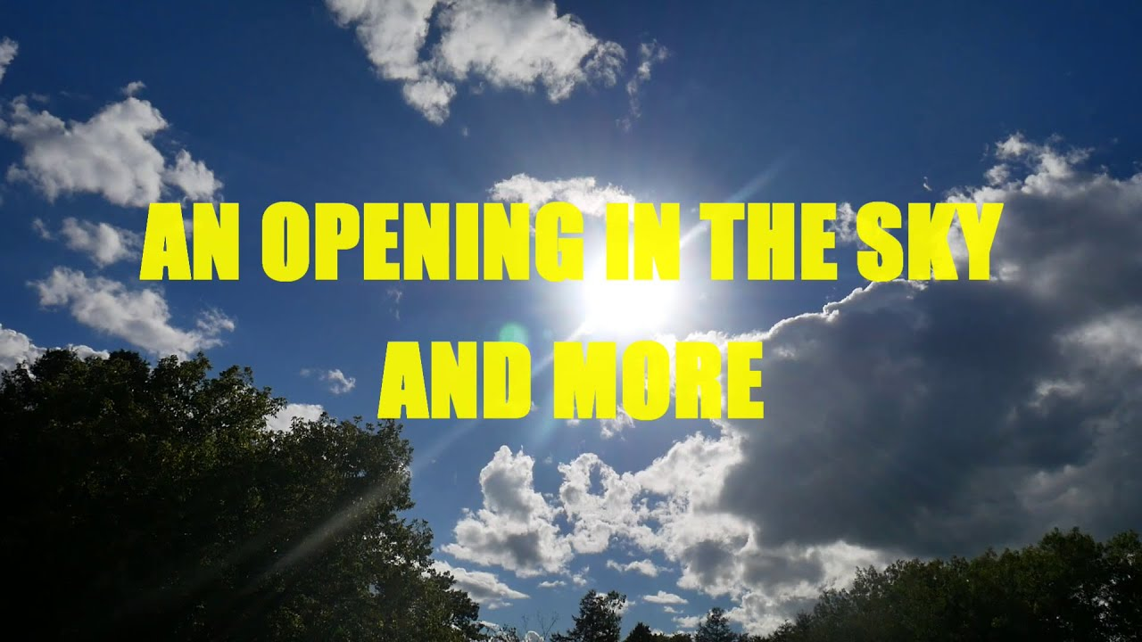 """""""An Opening In The Sky and More"""" 