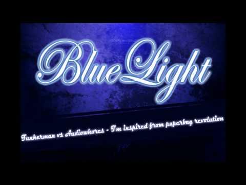 Funkerman vs Audiowhores - I'm inspired from paperbag revolution ( Bluelight bootleg)