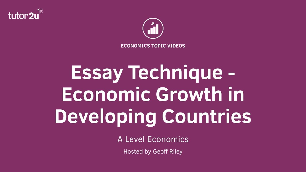 mark essay technique economic growth in developing countries 25 mark essay technique economic growth in developing countries