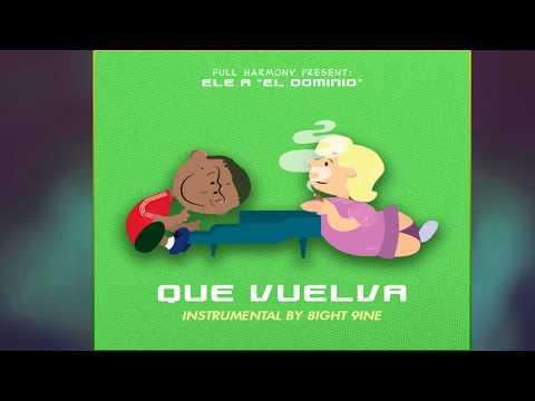 ELE A EL DOMINIO - QUE VUELVA | INSTRUMENTAL BY 8IGHT 9INE | FREE FLP | FLP GRATIS |