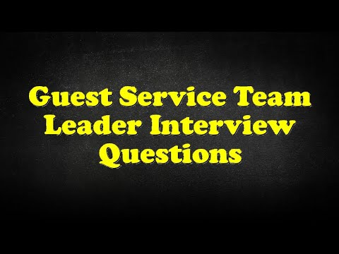 Guest Service Team Leader Interview Questions - YouTube - interview questions for team leader