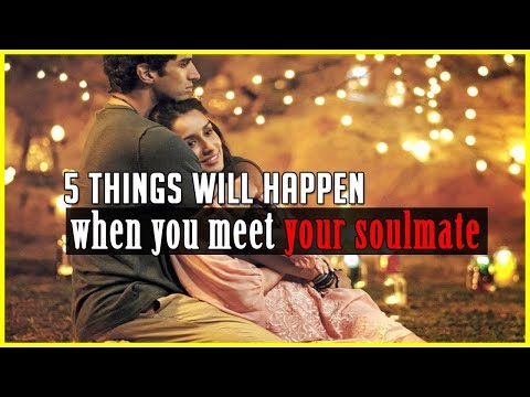 What will happen when you meet your soulmate