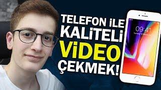 TELEFON İLE KALİTELİ VİDEO NASIL ÇEKİLİR? - Youtube Video Hazırlama