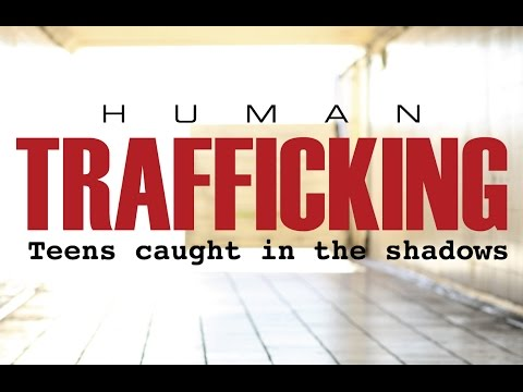 Human Trafficking: Teens Caught in the Shadows