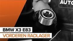 Wie BMW X3 E83 Radlager vorne wechseln TUTORIAL | AUTODOC
