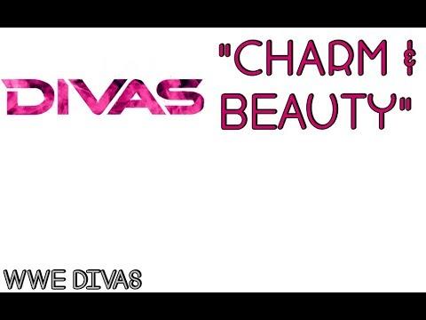 WWE Divas Theme Song [''Charm & Beauty'' |...