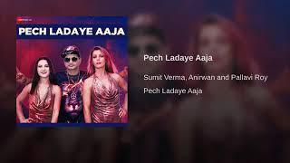 "Pech Ladaye Aaja From"" Pech Ladaye Aaja"" By Sumit Verma Anirwan Pallavi Roy"