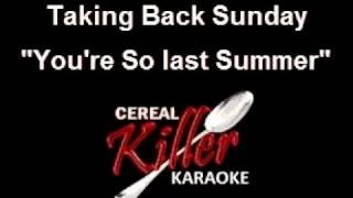 ckk taking back sunday you re so last summer live vocal reduction karaoke