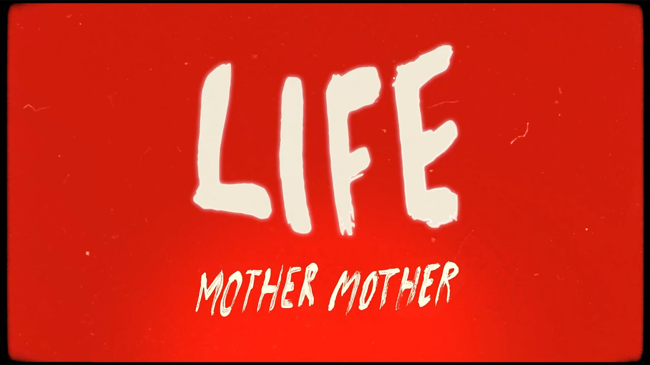 Mother Mother - Life (Official Lyric Video)
