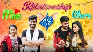 RELATIONSHIP - OTHERS VS MINE | Awanish Singh