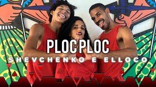 Ploc Ploc Shevchenko e Elloco - Dance Mania Coreografia.mp3