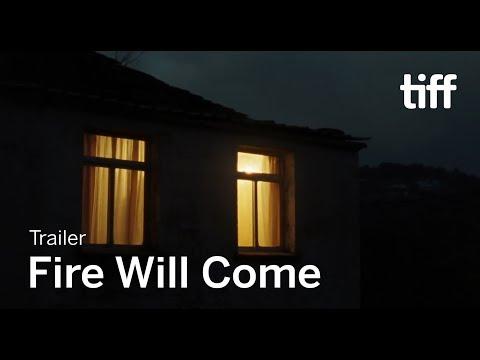 Fire Will Come trailers