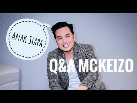 "Q&A McKeizo ""Anak Siapa"""