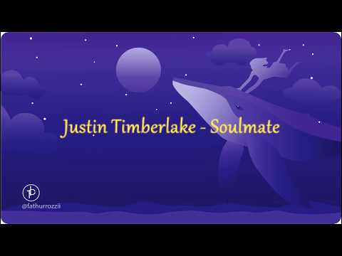 Justin Timberlake - SoulMate Lirik Dan Terjemahan