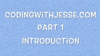 Introduction - #1 - CodingWithJesse.com