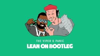 The Viper & Panic - Lean On Bootleg