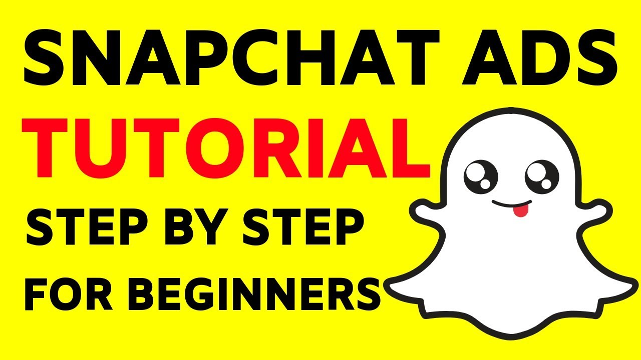 Snapchat Ads Tutorial | How To Create Snapchat Ads For ...