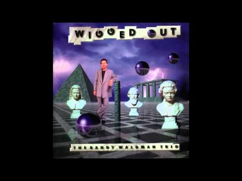 Randy Waldman Trio - Wigged Out Full Album [HQ Audio]