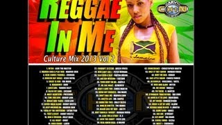 REGGAE IN ME VOL 2 {CULTURE MIX JUNE 2013} CHRONIXX, ROMAIN VIRGO, CHRISTOPHER MARTIN, JAH CURE