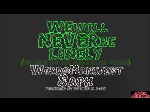Saph x Wordsmanifest - We Will Never Be Lonely (As long as we have each other)