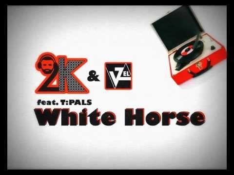 2k & VZel Feat T:PALS  White Horse