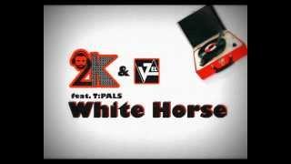 2k & V.Zel Feat. T:PALS - White Horse