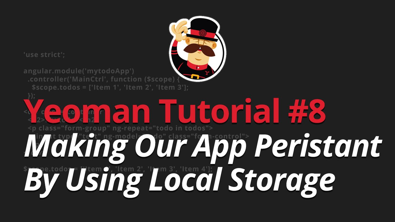 Yeoman Tutorial - #8 - Making Our App Peristant By Using Local Storage