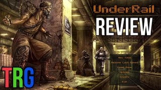 TRG - UnderRail Review