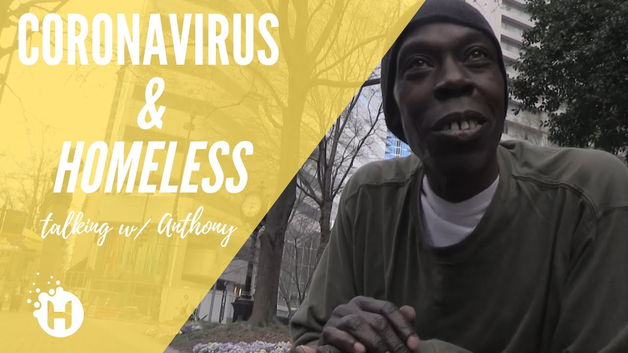 Coronavirus & Homeless / Anthony