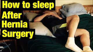 How to sleep after hernia surgery